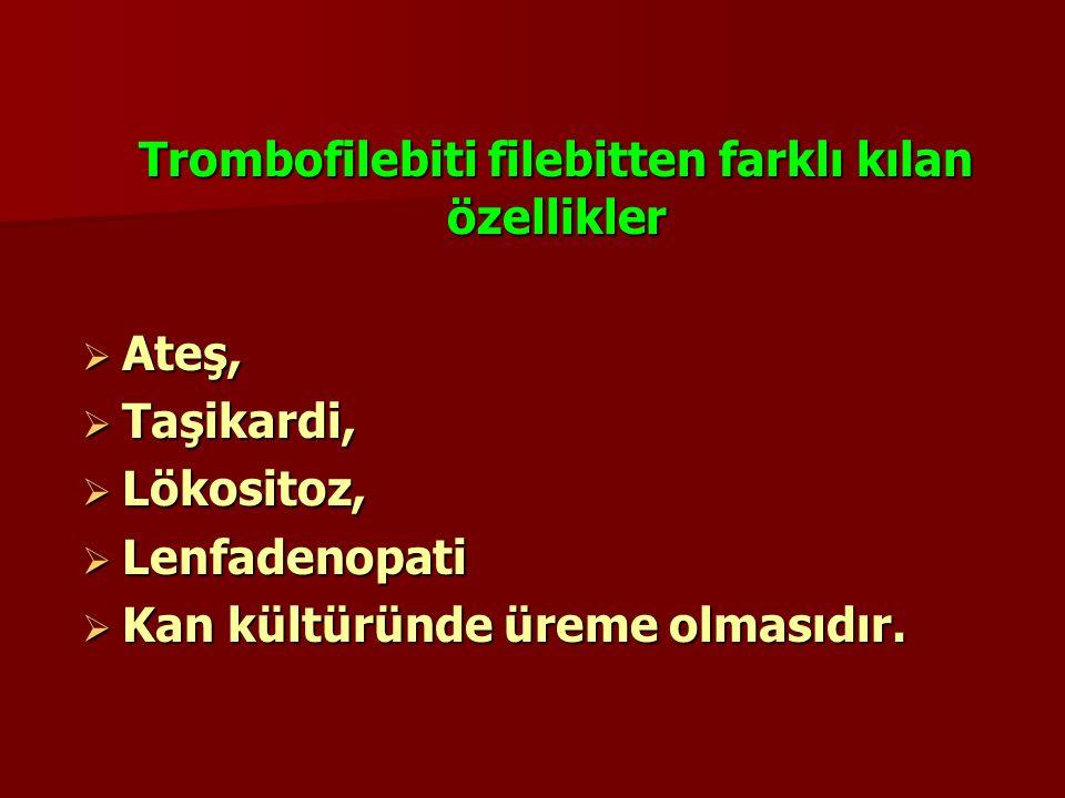 Trombofilebiti filebitten farklı kılan özellikler