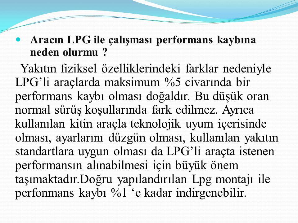 Aracın LPG ile çalışması performans kaybına neden olurmu