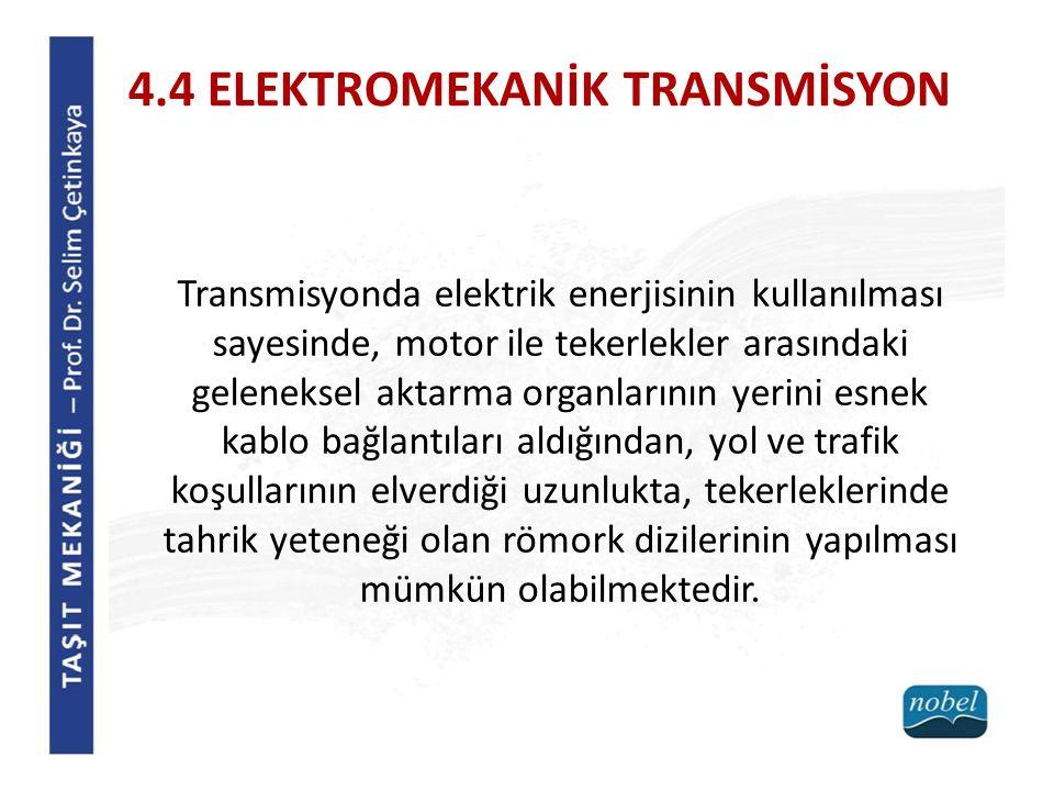 4.4 ELEKTROMEKANİK TRANSMİSYON