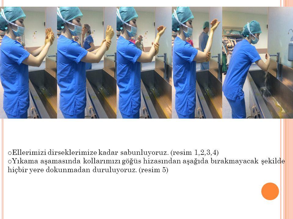 Ellerimizi dirseklerimize kadar sabunluyoruz. (resim 1,2,3,4)