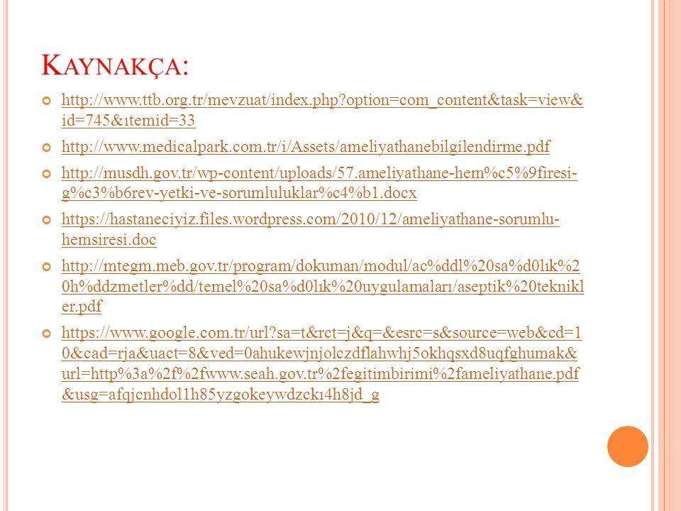 Kaynakça: http://www.ttb.org.tr/mevzuat/index.php option=com_content&task=view& id=745&ıtemid=33.
