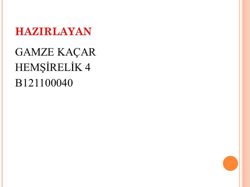 GAMZE KAÇAR HEMŞİRELİK 4 B121100040