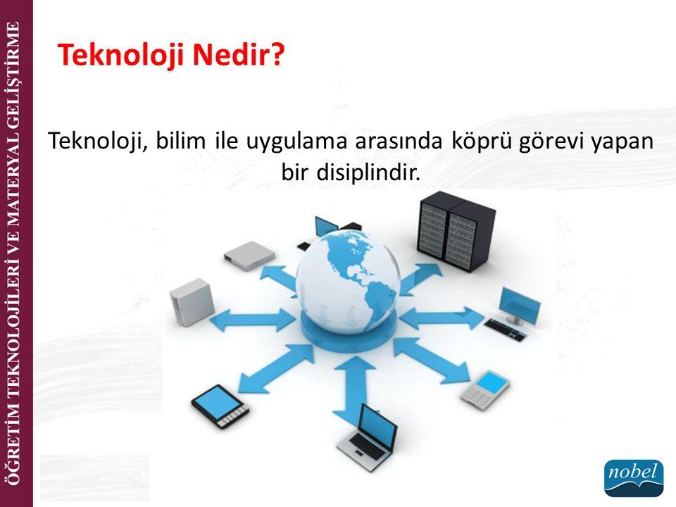 Teknoloji Nedir Teknoloji, bilim ile uygulama arasında köprü görevi yapan bir disiplindir.