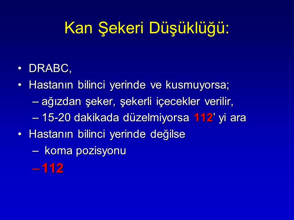 Kan Şekeri Düşüklüğü: 112 DRABC,