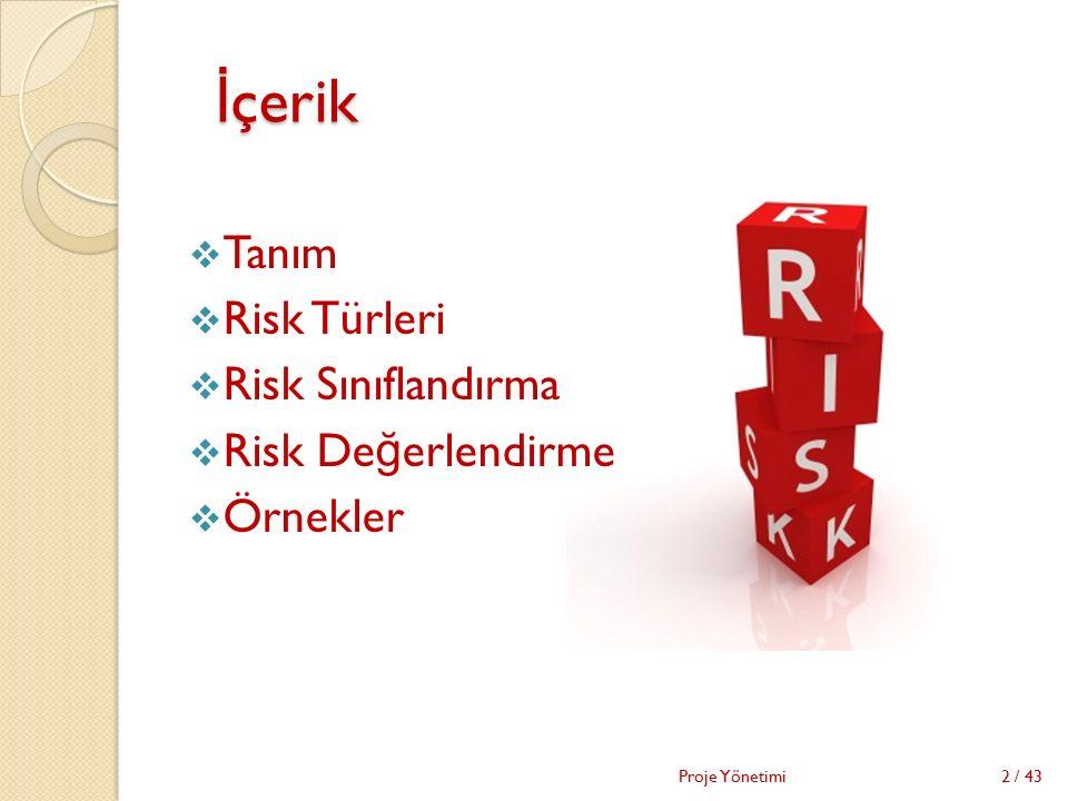 İçerik Tanım Risk Türleri Risk Sınıflandırma Risk Değerlendirme