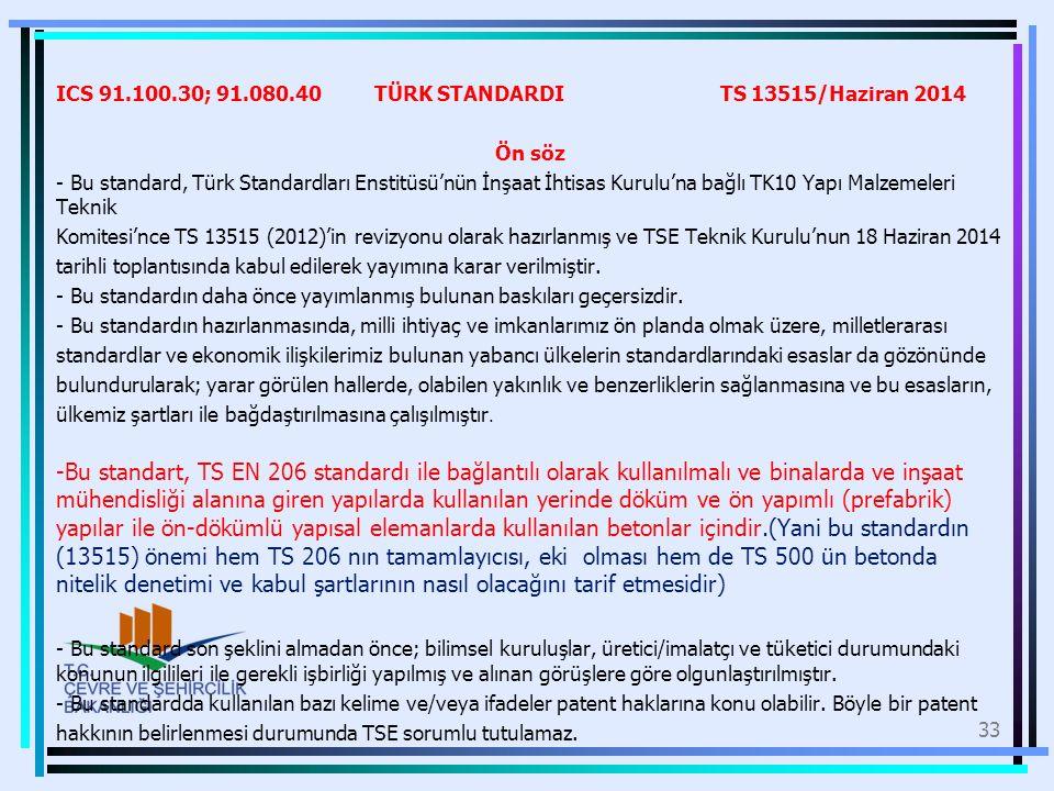 ICS 91.100.30; 91.080.40 TÜRK STANDARDI TS 13515/Haziran 2014