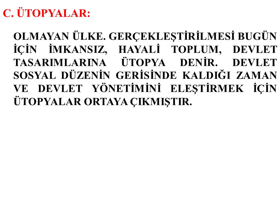 C. ÜTOPYALAR: