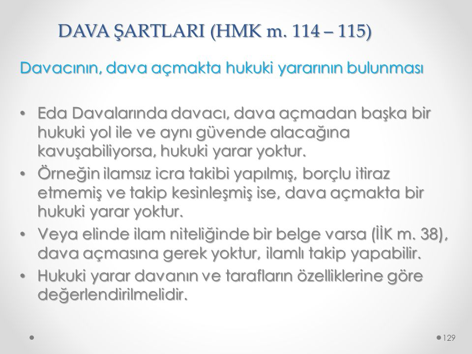 DAVA ŞARTLARI (HMK m. 114 – 115) Davacının, dava açmakta hukuki yararının bulunması.