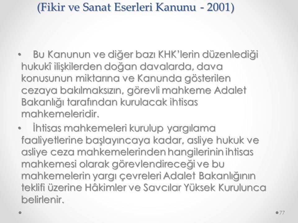 6. Fikri ve Sınai Haklar Hukuk Mahkemeleri (Fikir ve Sanat Eserleri Kanunu - 2001)