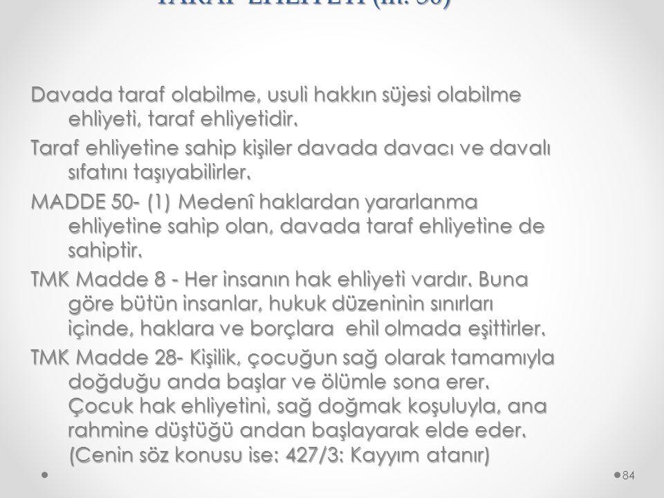 TARAF EHLİYETİ (m. 50)