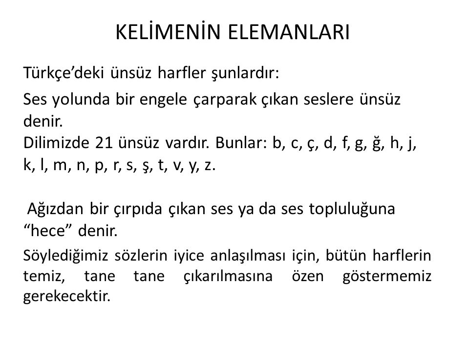 KELİMENİN ELEMANLARI Türkçe'deki ünsüz harfler şunlardır: