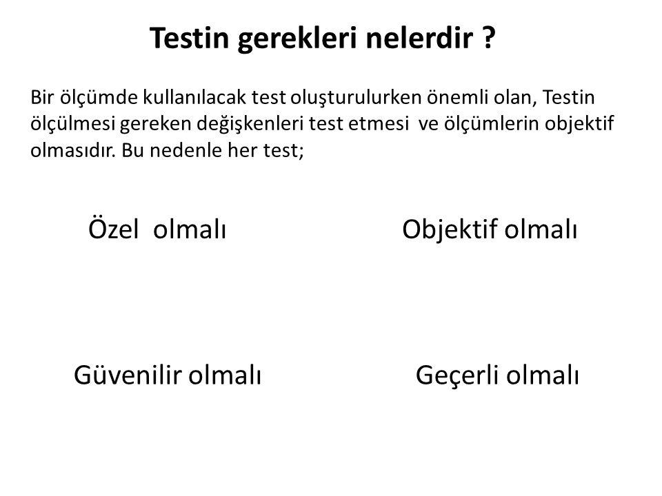 Testin gerekleri nelerdir