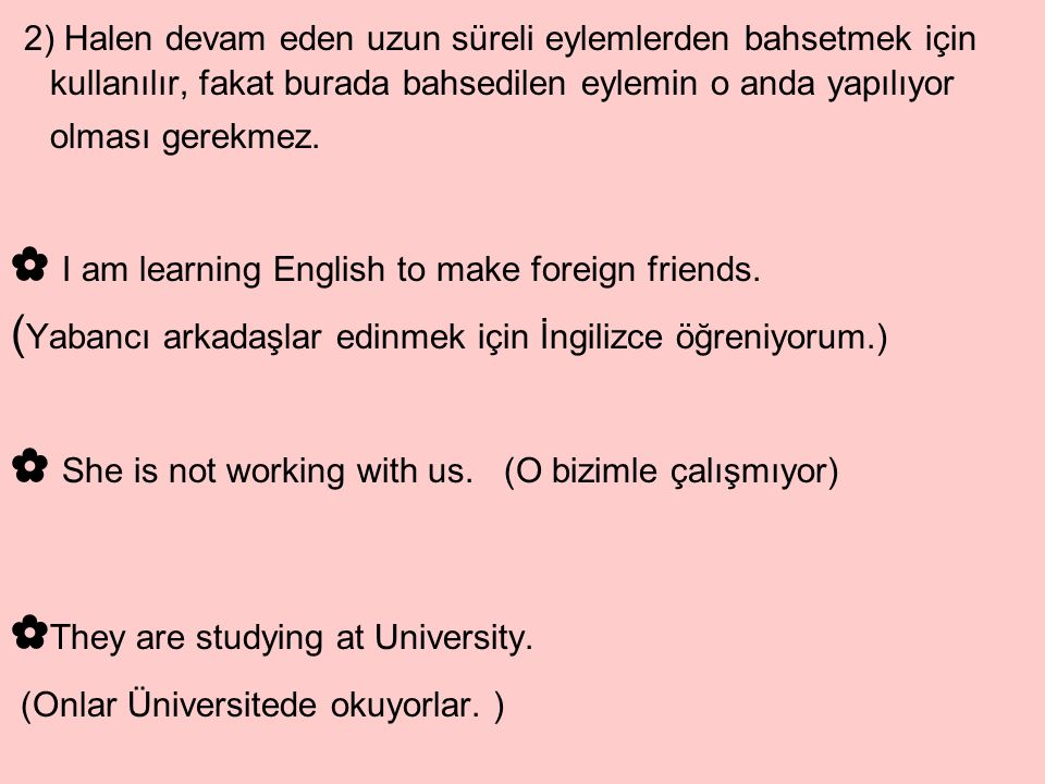 ✿ I am learning English to make foreign friends.