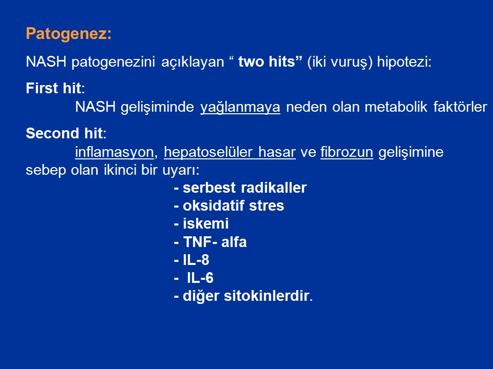 Patogenez: NASH patogenezini açıklayan two hits (iki vuruş) hipotezi: