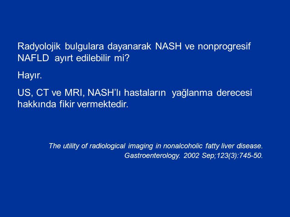 Radyolojik bulgulara dayanarak NASH ve nonprogresif NAFLD ayırt edilebilir mi