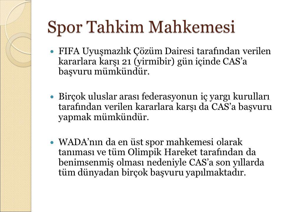 Spor Tahkim Mahkemesi FIFA Uyuşmazlık Çözüm Dairesi tarafından verilen kararlara karşı 21 (yirmibir) gün içinde CAS'a başvuru mümkündür.