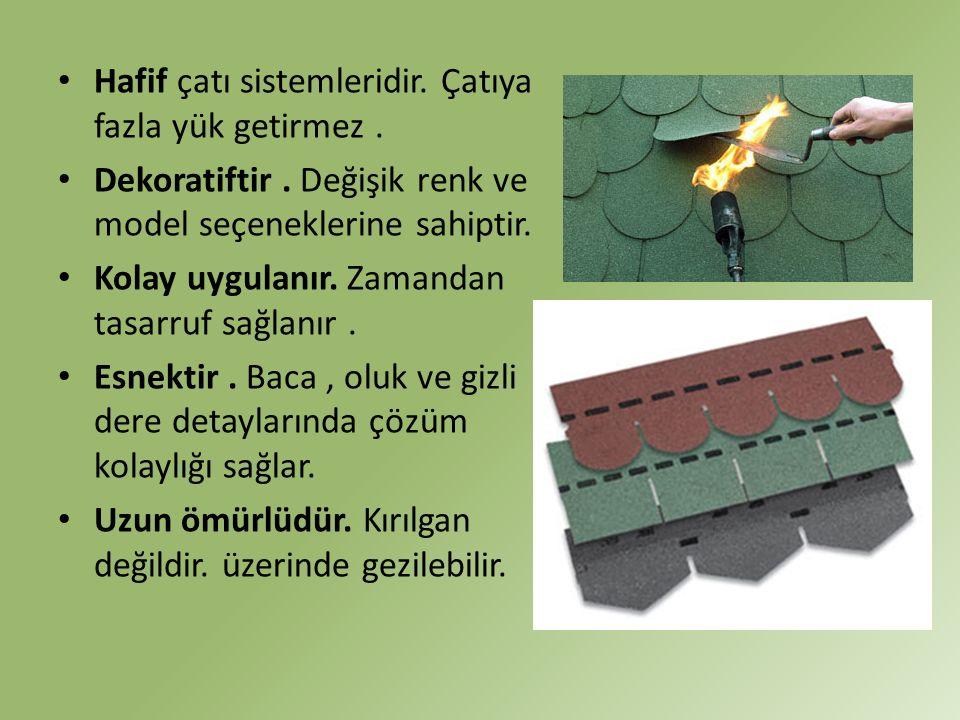 Hafif çatı sistemleridir. Çatıya fazla yük getirmez .
