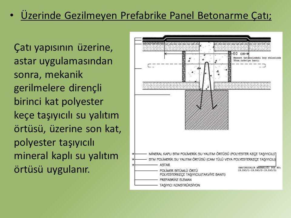 Üzerinde Gezilmeyen Prefabrike Panel Betonarme Çatı;