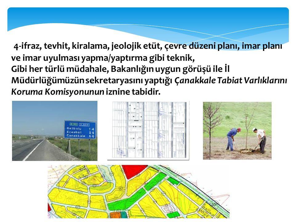 4-ifraz, tevhit, kiralama, jeolojik etüt, çevre düzeni planı, imar planı ve imar uyulması yapma/yaptırma gibi teknik,