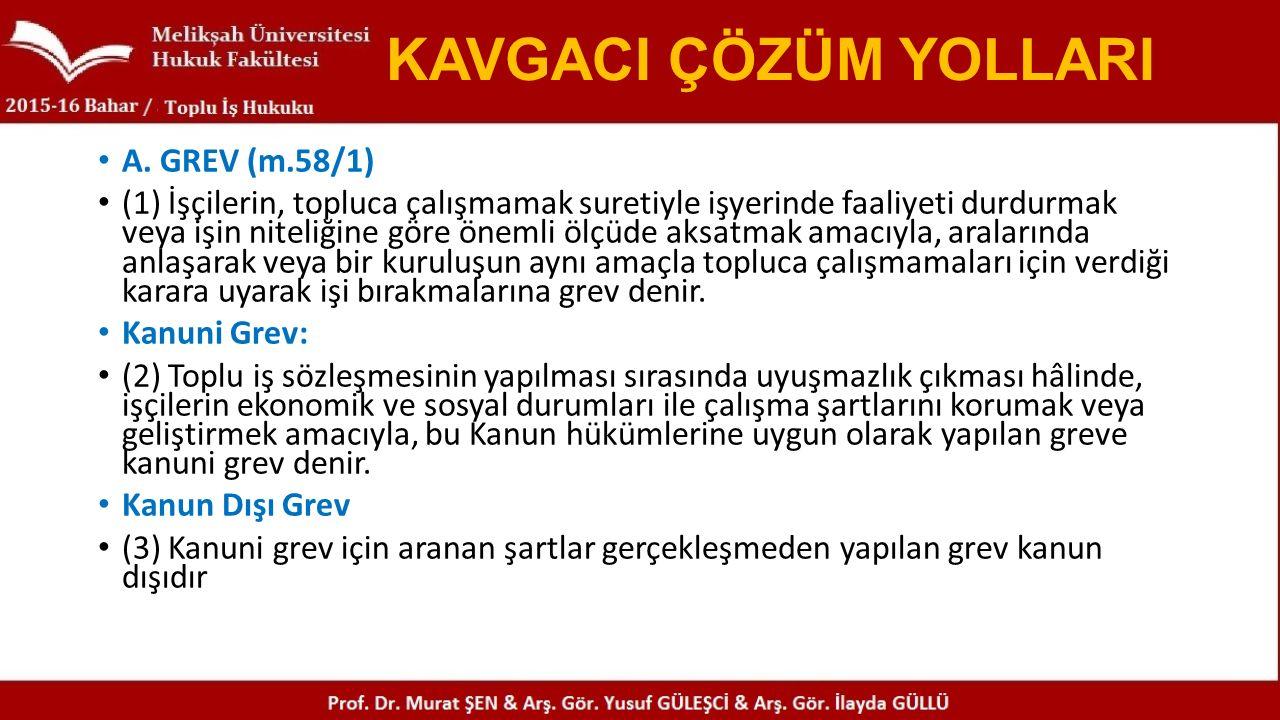 KAVGACI ÇÖZÜM YOLLARI A. GREV (m.58/1)