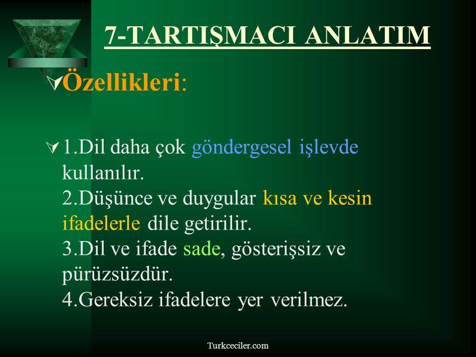 7-TARTIŞMACI ANLATIM Özellikleri: