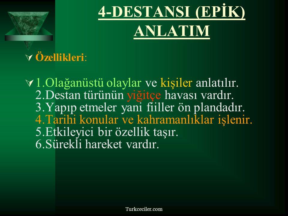 4-DESTANSI (EPİK) ANLATIM