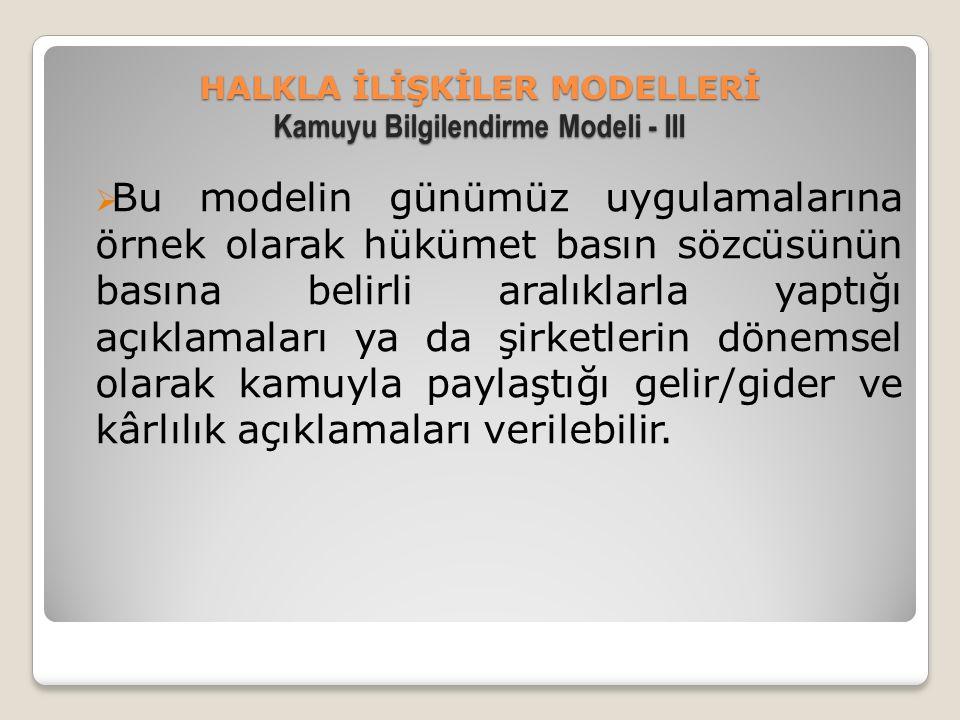 HALKLA İLİŞKİLER MODELLERİ Kamuyu Bilgilendirme Modeli - III