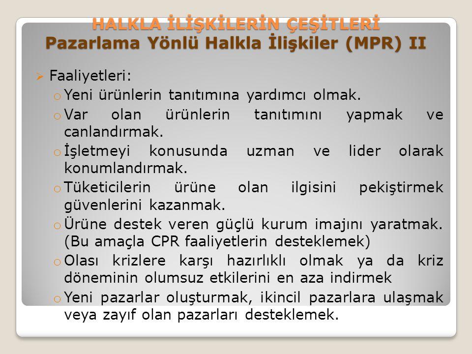 HALKLA İLİŞKİLERİN ÇEŞİTLERİ Pazarlama Yönlü Halkla İlişkiler (MPR) II