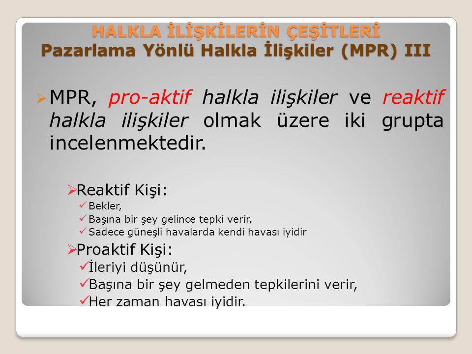 HALKLA İLİŞKİLERİN ÇEŞİTLERİ Pazarlama Yönlü Halkla İlişkiler (MPR) III