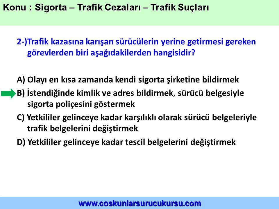 Konu : Sigorta – Trafik Cezaları – Trafik Suçları