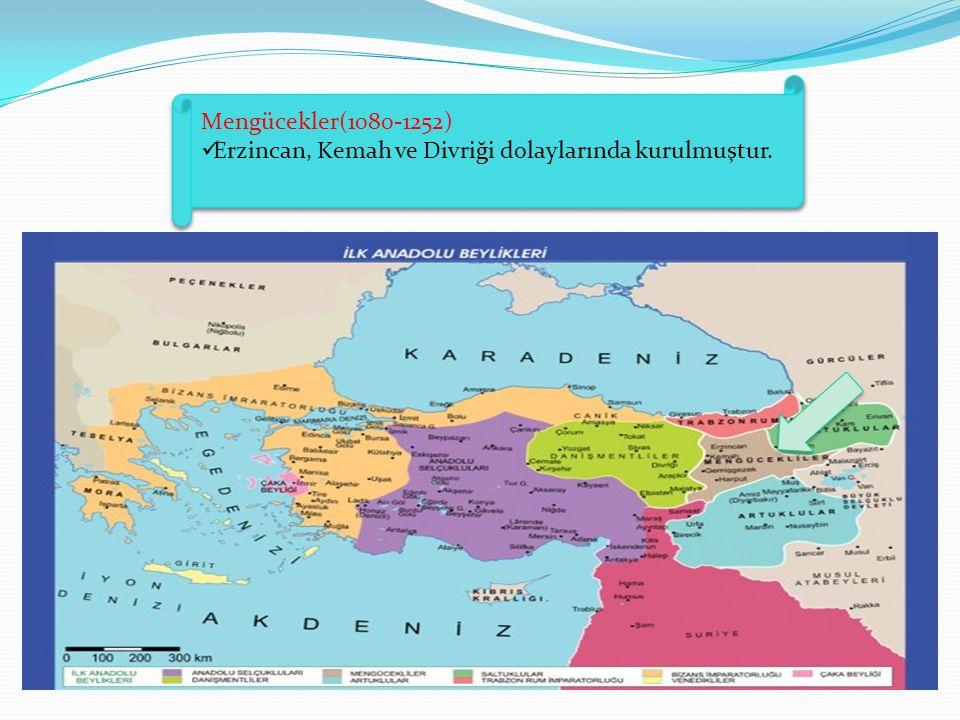 Mengücekler(1080-1252) Erzincan, Kemah ve Divriği dolaylarında kurulmuştur.