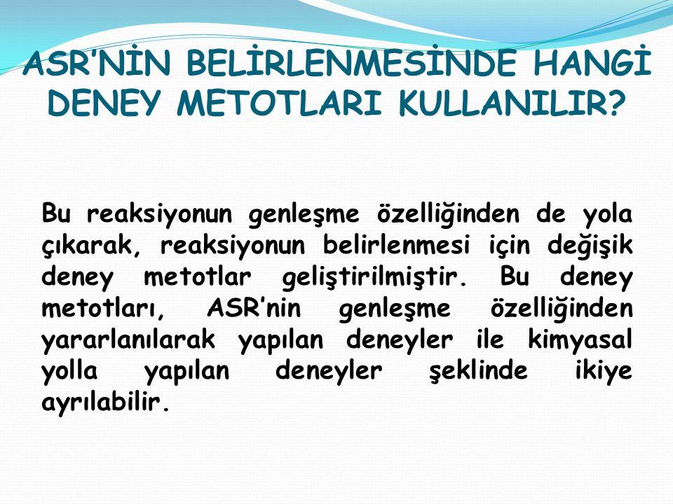 ASR'NİN BELİRLENMESİNDE HANGİ DENEY METOTLARI KULLANILIR