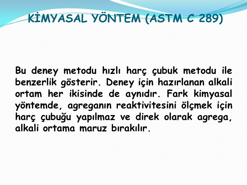 KİMYASAL YÖNTEM (ASTM C 289)