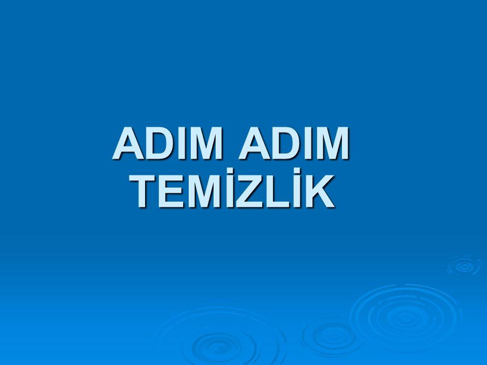 ADIM ADIM TEMİZLİK