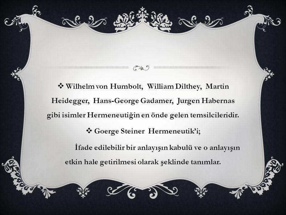 Goerge Steiner Hermeneutik'i;