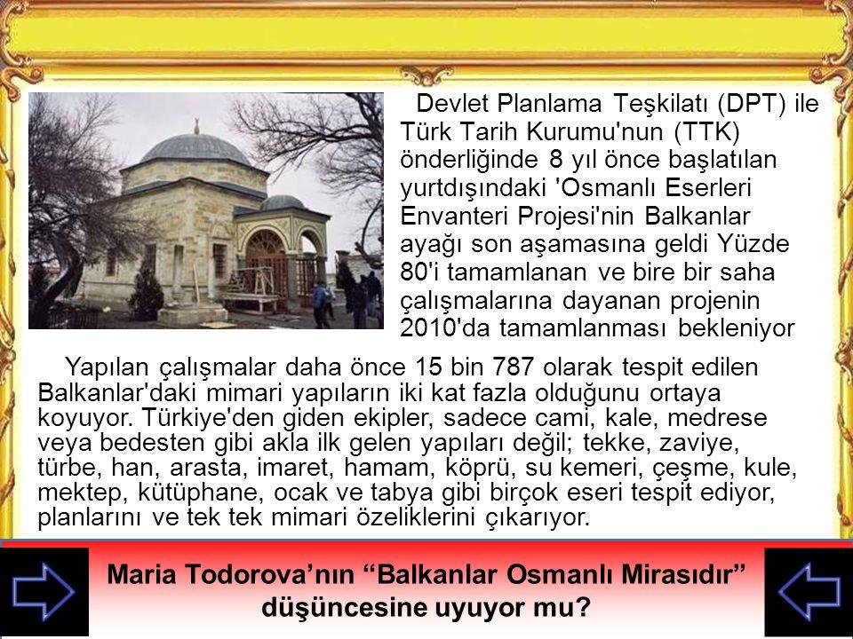 Maria Todorova'nın Balkanlar Osmanlı Mirasıdır