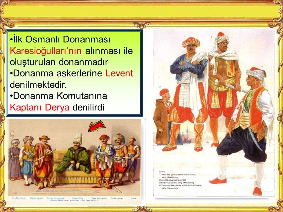 İlk Osmanlı Donanması Karesioğulları'nın alınması ile oluşturulan donanmadır