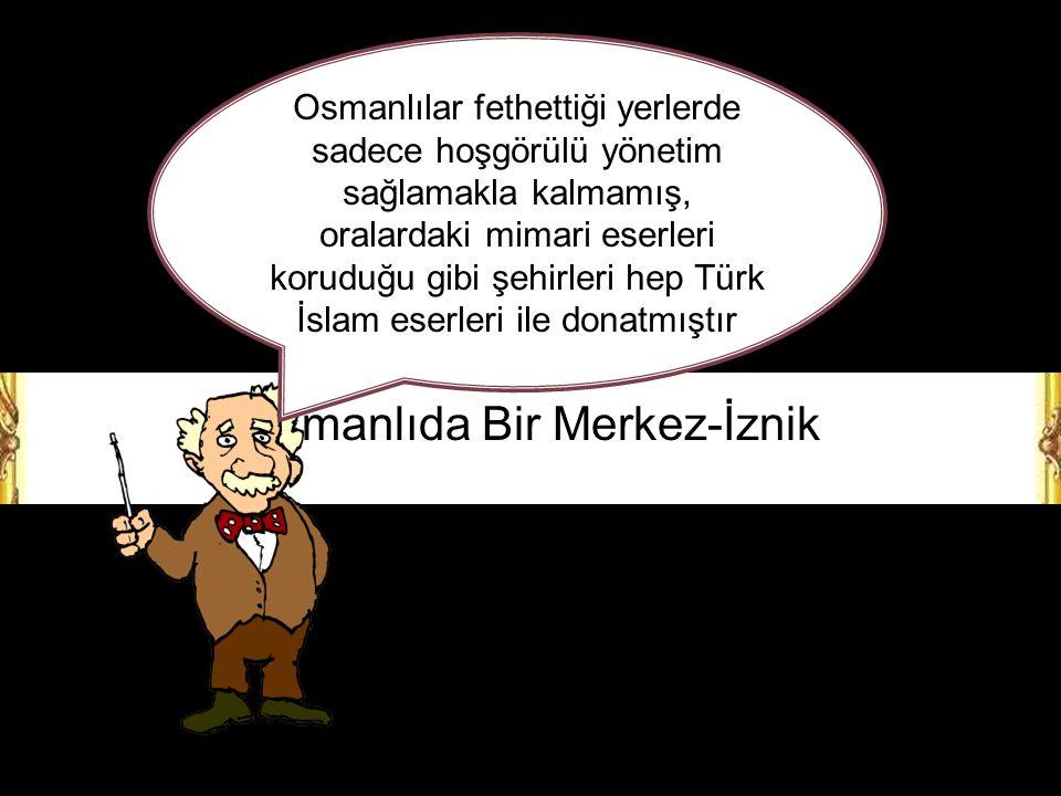 Osmanlıda Bir Merkez-İznik