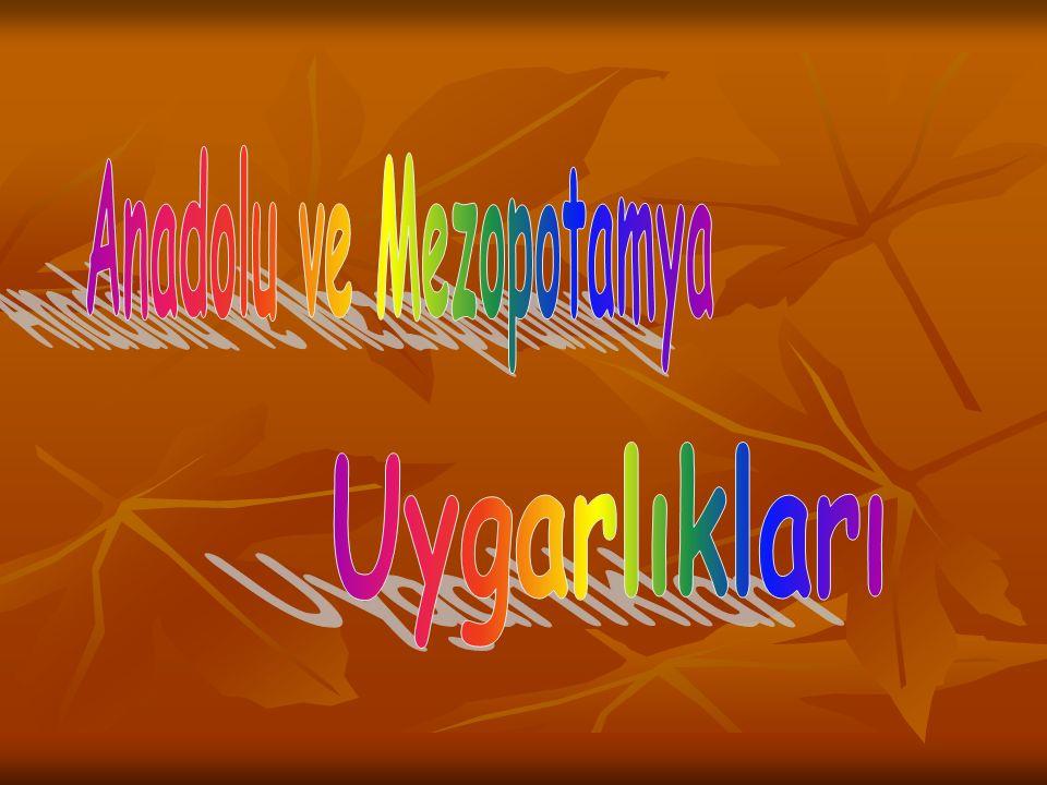 Anadolu ve Mezopotamya