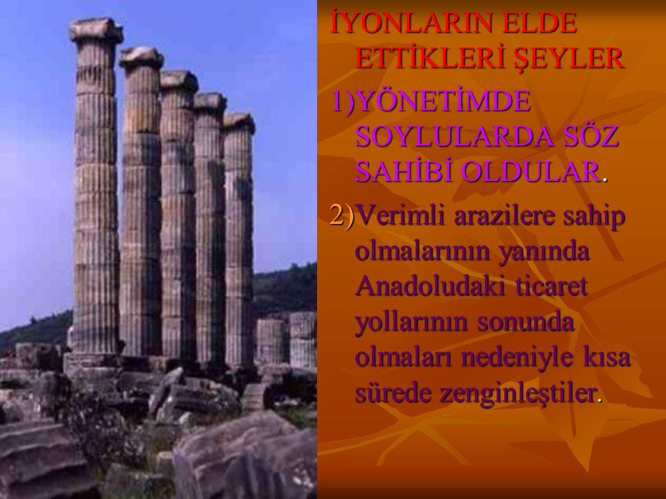 İYONLARIN ELDE ETTİKLERİ ŞEYLER