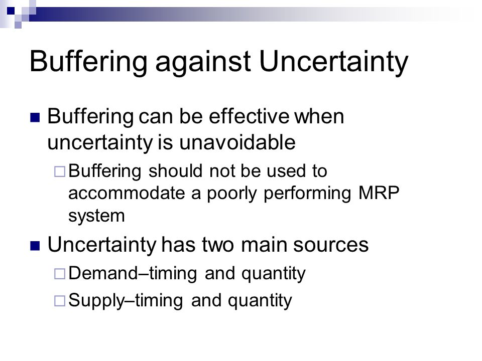 Buffering against Uncertainty