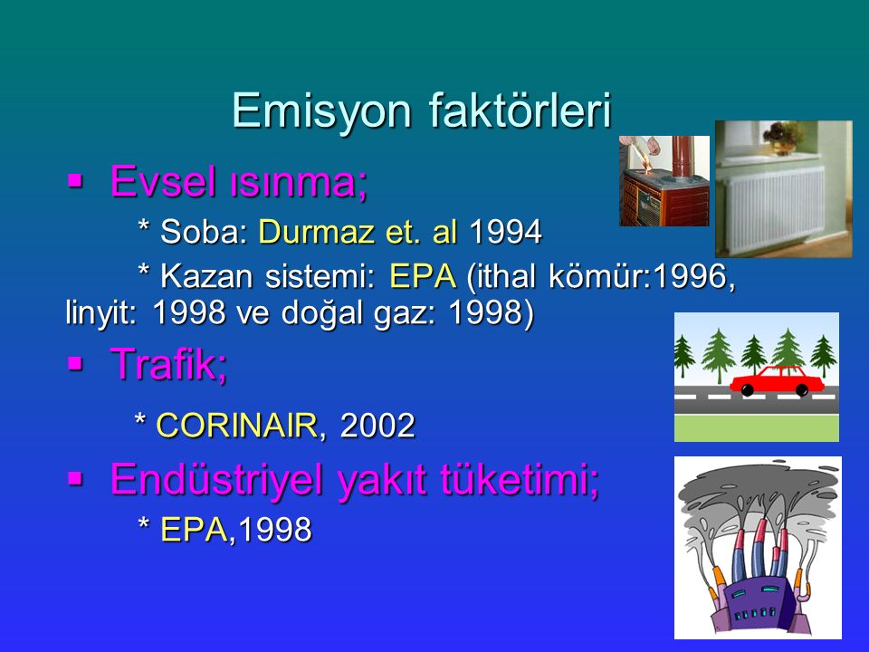 Emisyon faktörleri Evsel ısınma; Trafik; * CORINAIR, 2002