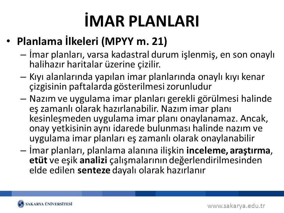 İMAR PLANLARI Planlama İlkeleri (MPYY m. 21)