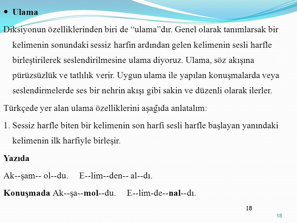 Türkçede yer alan ulama özelliklerini aşağıda anlatalım: