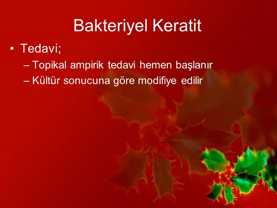 Bakteriyel Keratit Tedavi; Topikal ampirik tedavi hemen başlanır