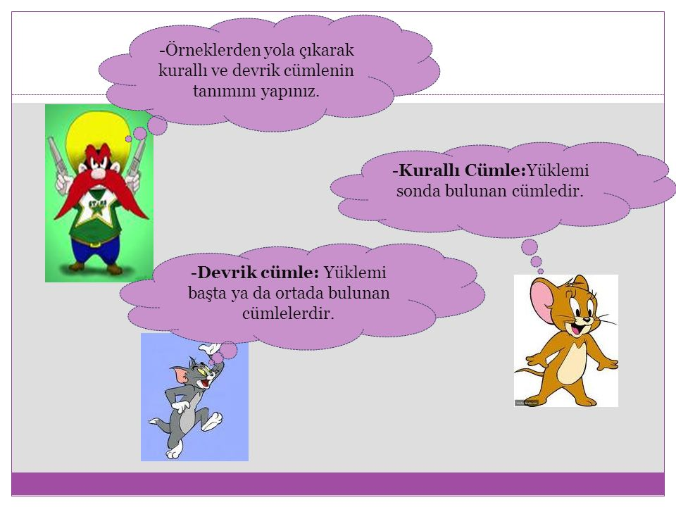 -Örneklerden yola çıkarak kurallı ve devrik cümlenin tanımını yapınız.