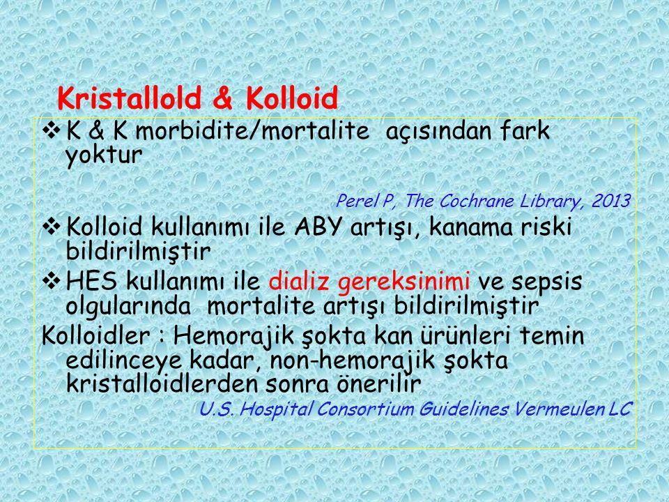 Kristallold & Kolloid K & K morbidite/mortalite açısından fark yoktur