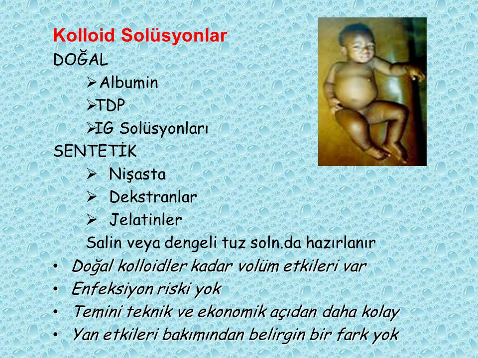 Kolloid Solüsyonlar DOĞAL Albumin TDP IG Solüsyonları SENTETİK Nişasta