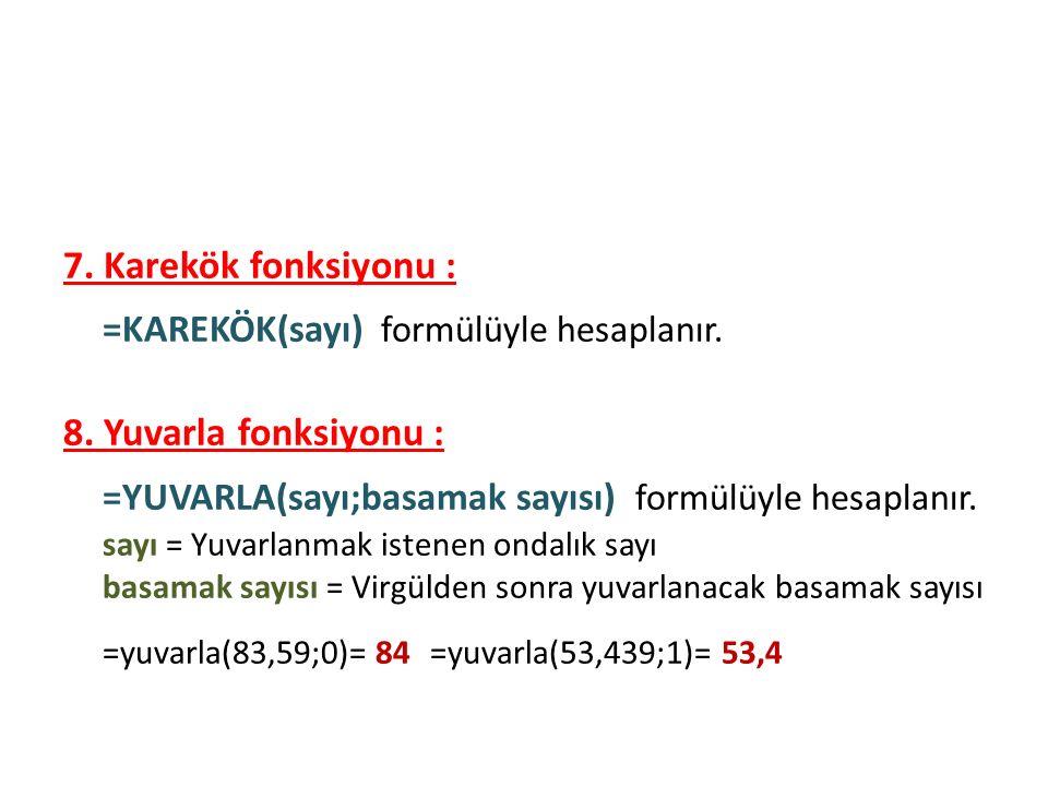 Formüller 7. Karekök fonksiyonu :