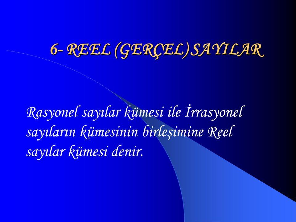 6- REEL (GERÇEL) SAYILAR